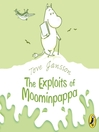 The Exploits of Moominpappa (MP3): Moomintroll Series, Book 4
