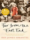 Far from the East End (eBook): The moving story of an evacuee's survival and search for home