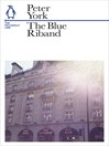 The Blue Riband (eBook): The Piccadilly Line