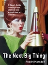 The Next Big Thing (eBook): A Rough Guide to things that seemed like a good idea at the time