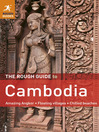 The Rough Guide to Cambodia (eBook): Amazing Angkor; Floating Villages; Chilled Beaches