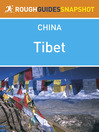 Tibet Rough Guides Snapshot China (includes Lhasa, Tsetang, Tsurphu, Namtso, the old southern road, Gyantse, the Friendship Highway and western Tibet) (eBook): Includes Lhasa, Tsetang, Tsurphu, Namtso, the Old Southern Road, Gyantse, the Friendship Highway and Western Tibet