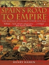 Spain's Road to Empire (eBook): The Making of a World Power, 1492-1763