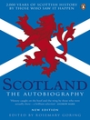 Scotland:  the Autobiography (eBook): 2,000 Years of Scottish History by Those Who Saw it Happen