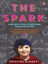 The Spark (eBook): A Mother's Story of Nurturing Genius