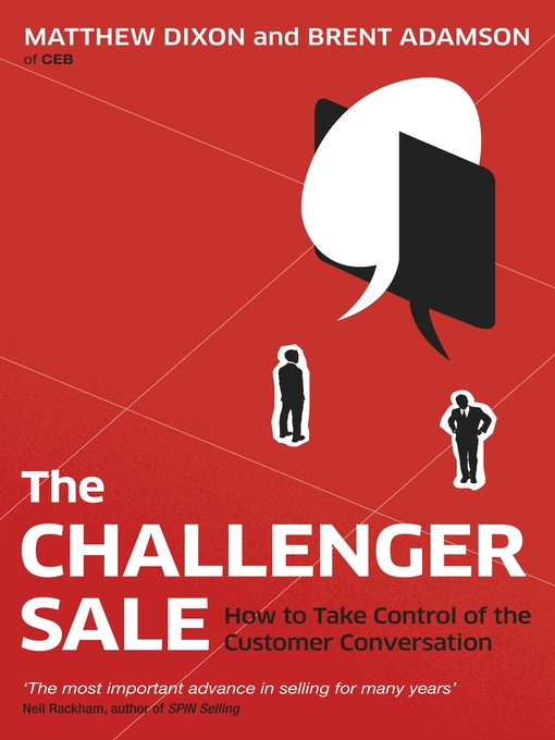 The Challenger Sale (eBook): Taking Control of the Customer Conversation