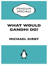 What Would Gandhi Do? (eBook)