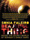 BEAUTIFUL THING (eBook): Inside the Secret World of Bombay's Dance Bars