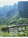 The Old Patagonian Express (eBook): By Train Through the Americas