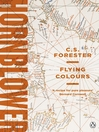 Flying Colours (eBook): Horatio Hornblower Series, Book 3