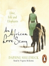 An African Love Story (MP3): Love, Life and Elephants
