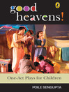 Good Heavens! (eBook): One-Act Plays for Children