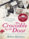 The Crocodile by the Door (eBook): The Story of a House, a Farm and a Family