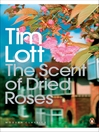 The Scent of Dried Roses (eBook): One family and the end of English Suburbia--an elegy