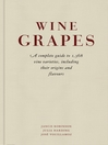 Wine Grapes (eBook): A complete guide to 1,368 vine varieties, including their origins and flavours