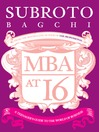 MBA at 16 (eBook): A Teenager's Guide to Business
