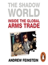 The Shadow World (MP3): Inside the Global Arms Trade
