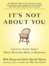 It's Not About You (eBook): A Little Story About What Matters Most In Business