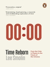 Time Reborn (eBook): From the Crisis in Physics to the Future of the Universe