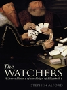 The Watchers (eBook): A Secret History of the Reign of Elizabeth I