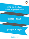 EKA (eBook): Birth of an Indian Supercomputer
