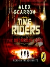The Doomsday Code (MP3): TimeRiders Series, Book 3