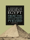 A History of Ancient Egypt (eBook): From the First Farmers to the Great Pyramid