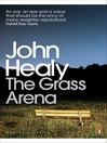 The Grass Arena (eBook): An Autobiography