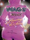 WAGS' World:  Knowing the Score (eBook): Knowing the Score