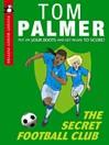 The Secret Football Club (Pocket Money Puffin) (eBook)