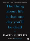 The Thing About Life Is That One Day You'll Be Dead (eBook)
