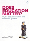 Does Education Matter? (eBook): Myths About Education and Economic Growth