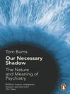 Our Necessary Shadow (eBook): The Nature and Meaning of Psychiatry