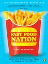Fast Food Nation (eBook): What The All-American Meal is Doing to the World