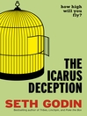 The Icarus Deception (eBook): How High Will You Fly?