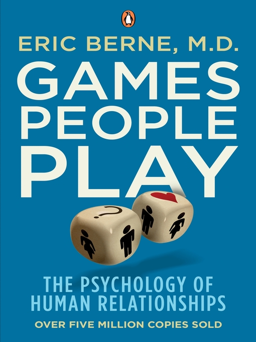 Games People Play (eBook): The Psychology of Human Relationships