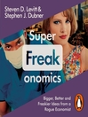 Superfreakonomics (MP3): Global Cooling, Patriotic Prostitutes and Why Suicide Bombers Should Buy Life Insurance