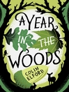 A Year in the Woods (eBook): The Diary of a Forest Ranger