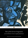 Tales of the German Imagination from the Brothers Grimm to Ingeborg Bachmann (eBook)