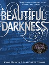 Beautiful Darkness (Book 2) (eBook): Beautiful Creatures Series, Book 2
