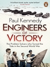 Engineers of Victory (eBook): The Problem Solvers who Turned the Tide in the Second World War