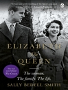 Elizabeth the Queen (eBook): The Woman Behind the Throne
