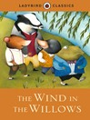 Ladybird Classics (eBook): The Wind in the Willows