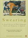 Swearing (eBook): A Social History of Foul Language, Oaths and Profanity in English