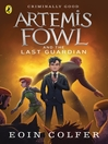 Artemis Fowl and the Last Guardian (eBook)