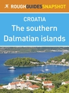 The southern Dalmatian islands Rough Guides Snapshot Croatia (includes Šolta, Brac, Hvar, Vis, Korcula, Lastovo and the Pelješac peninsula) (eBook)