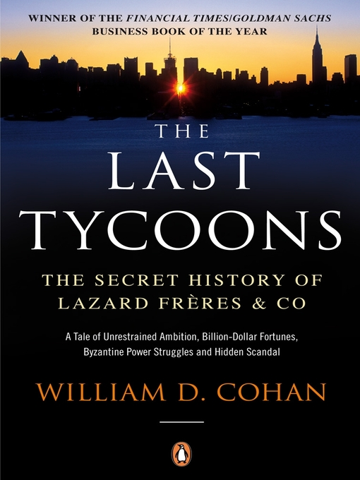 The Last Tycoons (eBook): The Secret History of Lazard Fr?res & Co.
