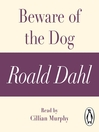 Beware of the Dog (MP3): A Roald Dahl Short Story