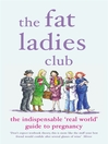 The Fat Ladies Club (eBook): The Indispensable 'Real World' Guide to Pregnancy