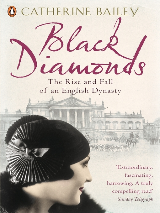Black Diamonds (eBook): The Rise and Fall of an English Dynasty